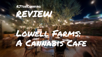 REVIEW | Lowell Farms: A Cannabis Cafe