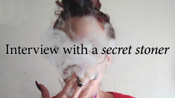 Interview with a secret stoner