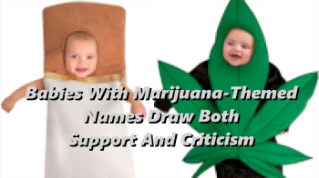 Babies With Marijuana-Themed Names Draw Both Support And Criticism