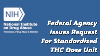 Federal Agency Issues Requests For Standardized THC Dose Unit