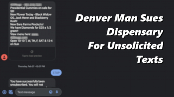 Denver Man Sues Dispensary For Unsolicited Texts