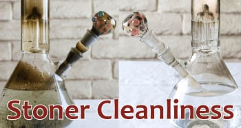 Stoner Cleaning Tips