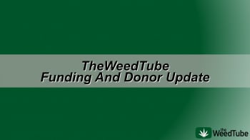 TheWeedTube Funding And Donor Update