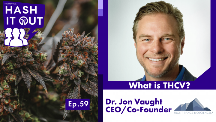 What is THCV?  - Hash it Out with Dr. Jon Vaught of Front Range Biosciences