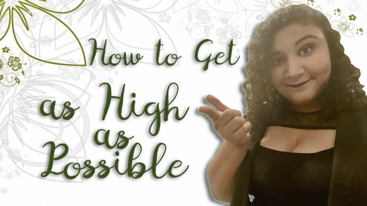 How to Get as High as Possible