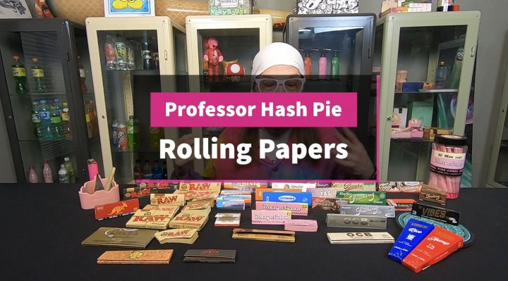 Professor Hash Pie Lesson- Rolling Papers