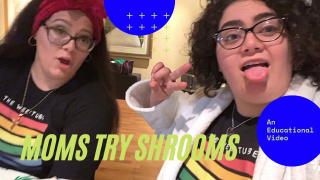 """Moms try """"Shrooms"""""""