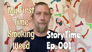 Story Time!!  Ep. 001 How I lost My Weed Virginity