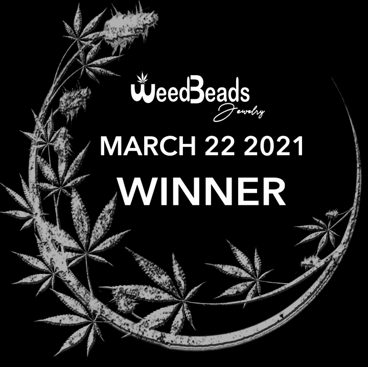 ANNOUNCEMENT- WeedBeads Giveaway WINNER March 22 2021