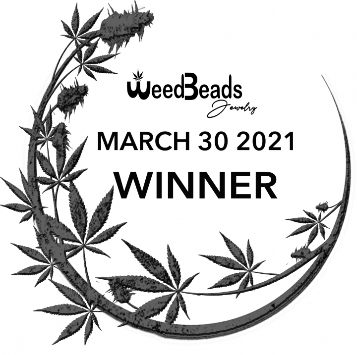 ANNOUNCEMENT- WeedBeads Giveaway WINNER March 30 2021