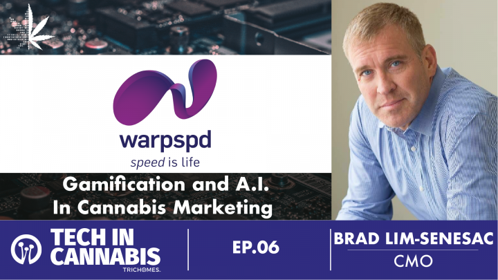 Gamification and A.I. in Cannabis Marketing - Tech in Cannabis: Brad Lim-Senesac of WARPSPD