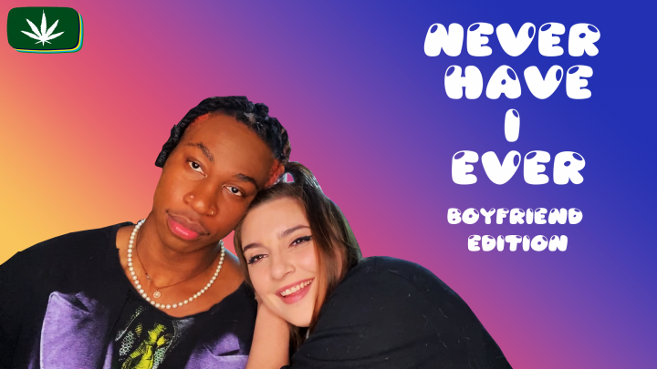 NEVER HAVE I EVER- FT MY BOYFRIEND!