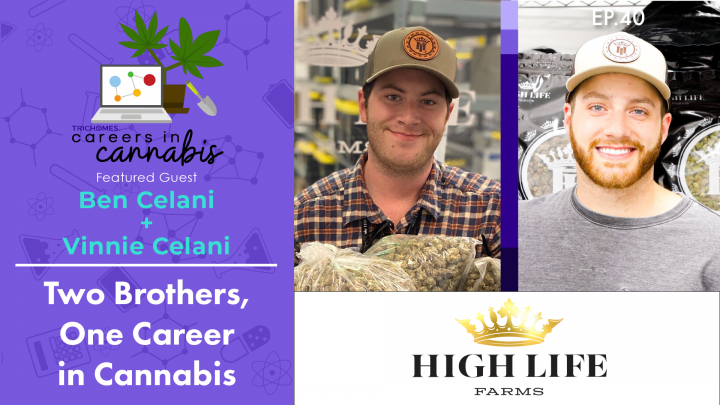 Two Brothers, One Career in Cannabis - CiC Interview: Ben & Vinnie Celani of High Life Farms