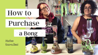 How to Purchase a Bong: Mother Knows Best