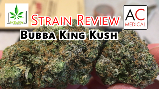 Bubba King Kush (AAA+) from AC Medical - Strain Review
