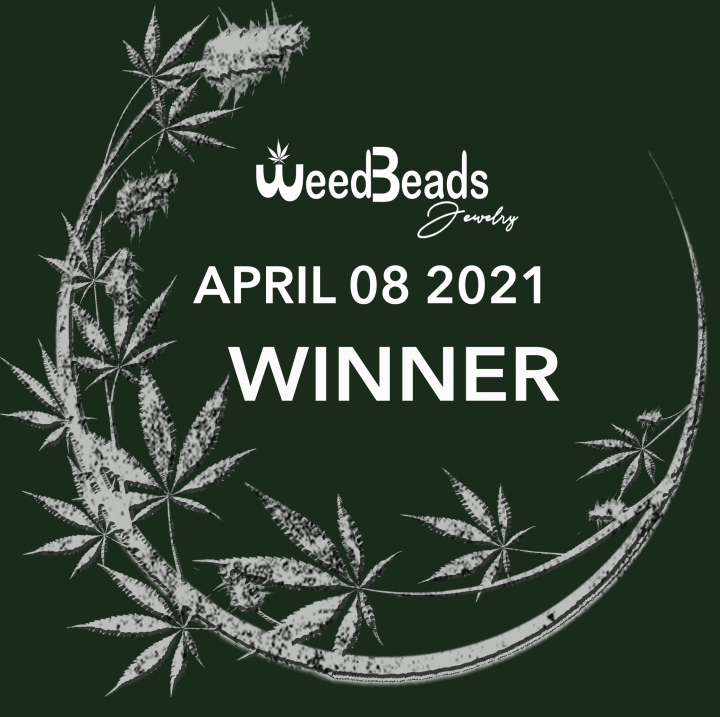 ANNOUNCEMENT- WeedBeads Giveaway WINNER April 08 2021