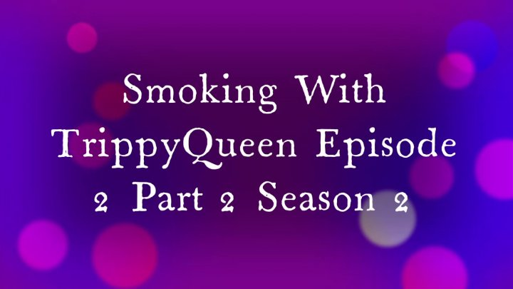 Part Two of Episode 2 Smoking With TrippyQueen Tweedle Farms Review