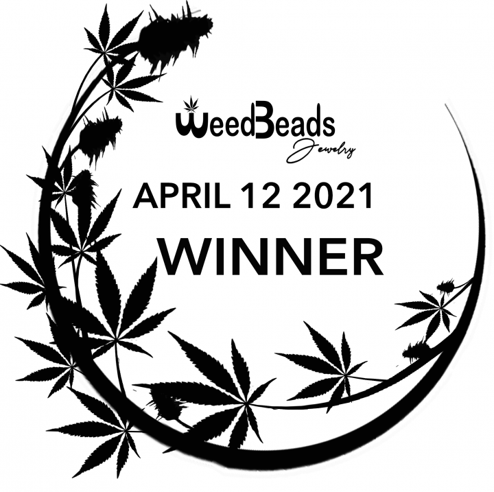 ANNOUNCEMENT- WeedBeads Giveaway WINNER April 12 2021