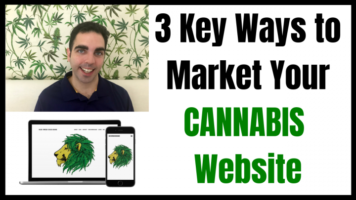 3 Key Ways to Market Your Cannabis Website