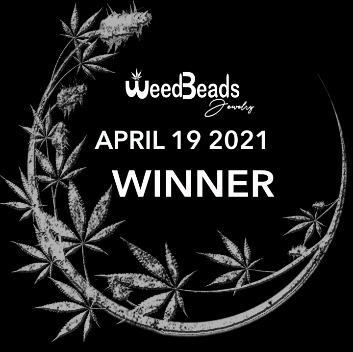 ANNOUNCEMENT- WeedBeads Giveaway WINNER April 19 2021