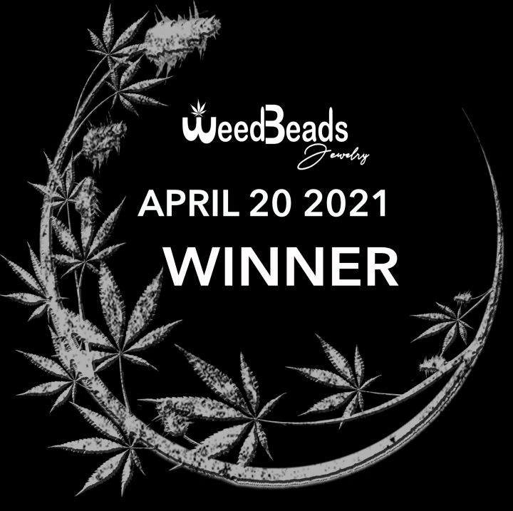 ANNOUNCEMENT- WeedBeads Giveaway WINNER April 20 2021