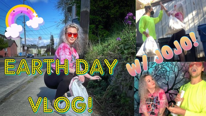 EARTH DAY VLOG WITH JOJO!
