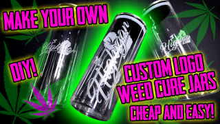 DIY Custom Logo Weed Cure Jars!