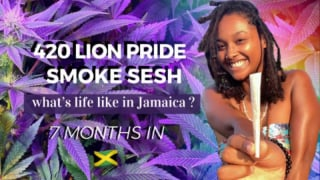 LION PRIDE 420 Smoke Sesh ( 7 MONTHS IN JAMAICA )