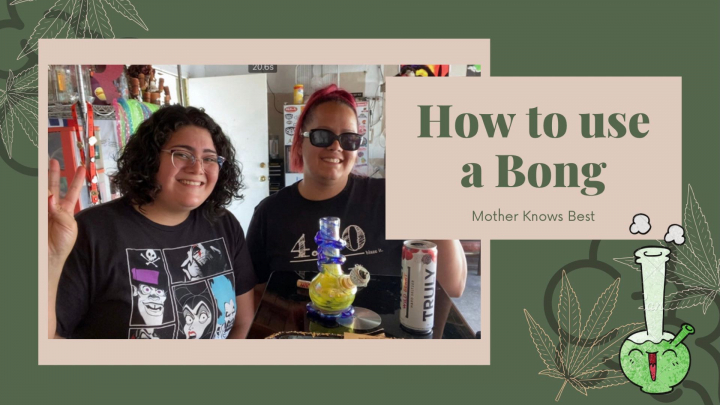 How to use a Bong   Mother Knows Best