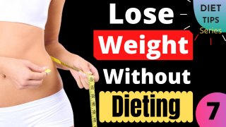 25 SIMPLE WAYS TO LOSE WEIGHT WITHOUT DIETING | DIET TIPS SERIES | VIDEO NO-7. HEALTH ZONE