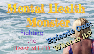 Mental Health Monster: Fighting the Beast of BPD - Episode One: What is it?