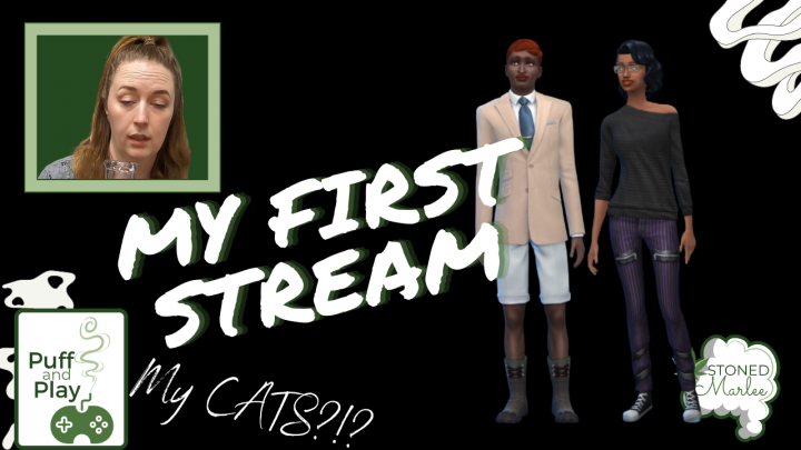 My First STREAM! Puff and Play Sims 4 *Stoned Marlee*