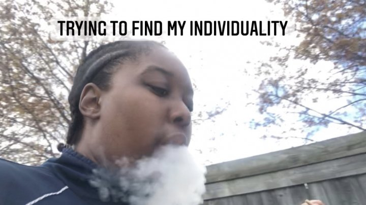 TRYING TO FIND MY INDIVIDUALITY || PuffPuffGyal