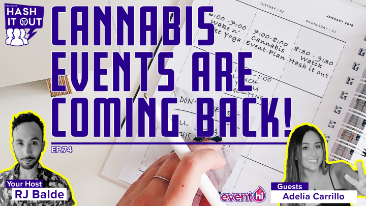 Cannabis Events Are Coming Back! HiO Interview: Adelia Carrillo if EventHi