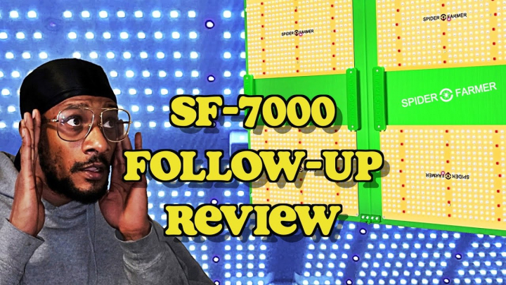 SPIDER FARMER SF7000 LED FOLLOW-UP REVIEW