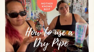 How to use a Dry Pipe | Mother Knows Best