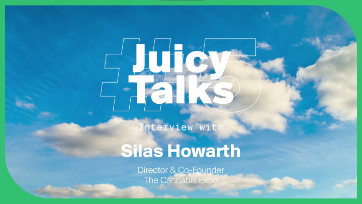 #JuicyTalks | Silas Howarth, Director & Co-Founder at The Cannabis Expo