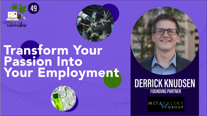 Transform Your Passion Into Your Employment - CiC Interview: Derrick Knudsen of Meta Talent Group