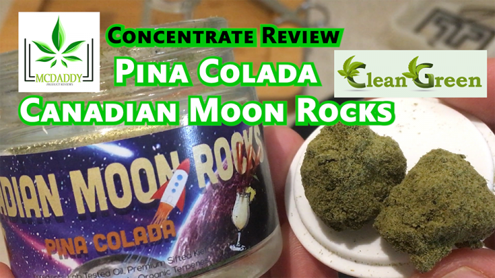 Pina Colada Canadian Moon Rocks from Clean Green VIP - Cannabis Concentrate Review