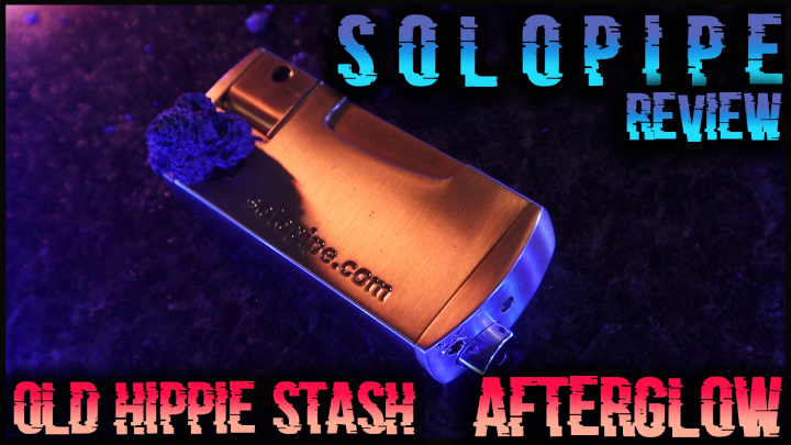 SOLOPIPE REVIEW || Trulieve & Bellamy Bros Old Hippie Stash Indica AfterGlow