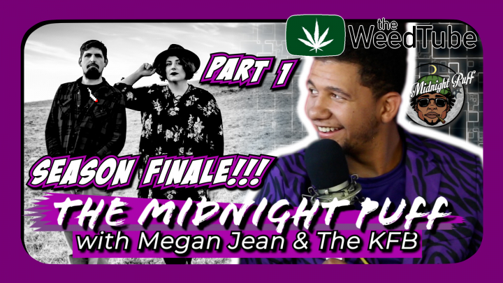 The Midnight Puff: SEASON FINALE! with Megan Jean and the KFB! Part 1