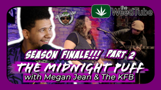 The Midnight Puff: SEASON FINALE! With Megan Jean And The KFB! Part 2