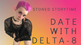 STONED QUEER: Delta-8 Storytime