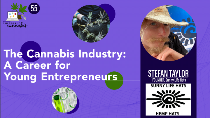 The Cannabis Industry: A Career for Young Entrepreneurs with Stefan Taylor of Sunny Life Hats