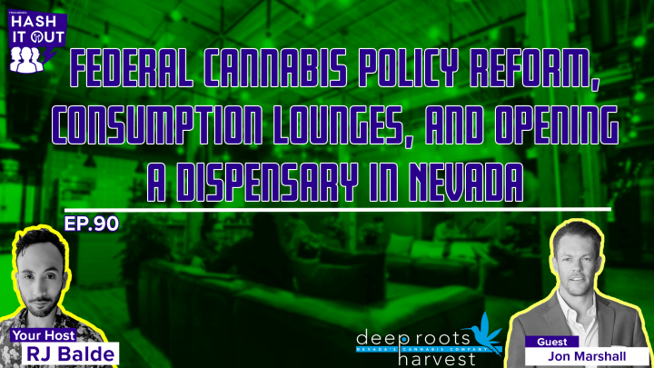 Federal Cannabis Policy Reform, Consumption lounges, and Opening A Dispensary in Nevada
