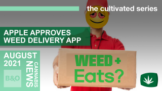 Will Uber Eats Be Delivering Weed?! | Cannabis News Stories for August | 2021