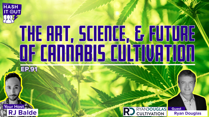 The Art, Science, & Future of Cannabis Cultivation with Ryan Douglas