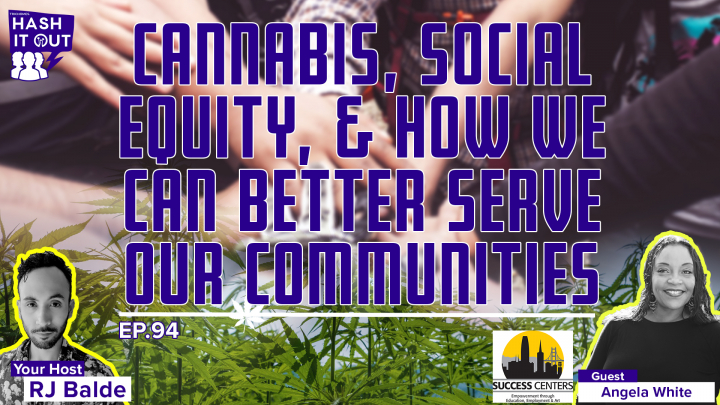 Cannabis, Social Equity, & How We Can Better Serve Our Communities