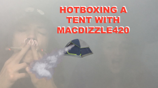 HOTBOXING A TENT WITH MACDIZZLE420