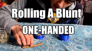 ROLLING A BLUNT WITH ONE HAND
